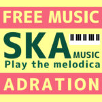 FREE MUSIC. Play the melodica.SKA MUSIC.